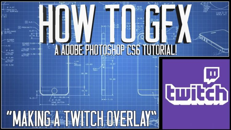"How to GFX ""Making a Twitch overlay"" Adobe Photoshop Cs6 Tutorial"