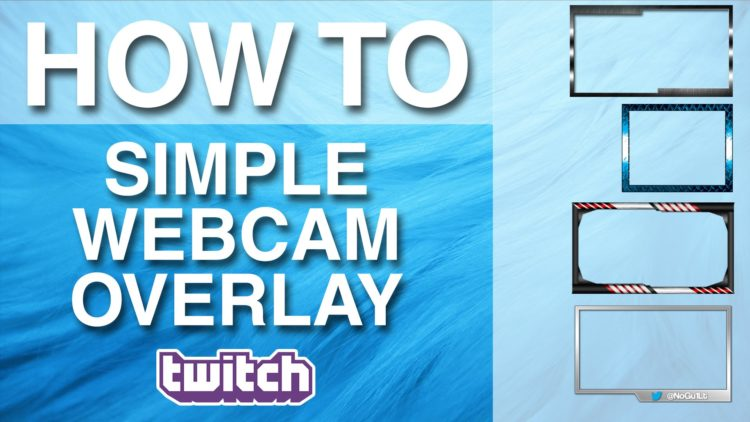 How To Create A Simple Webcam Overlay For Twitch Photoshop