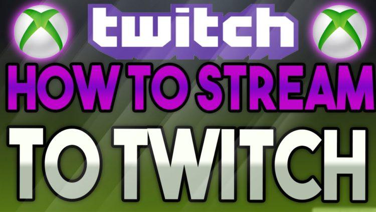 How To Stream To Twitch With XboxOne Tutorial – Twitch