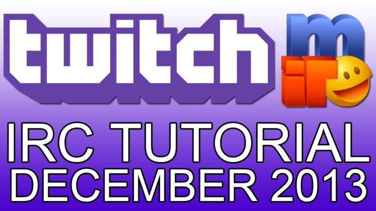 Use an IRC clinet for Twitch TV chat tutorial (mIRC, XChat 2