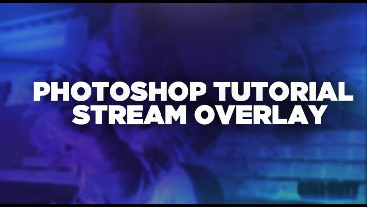 Photoshop Tutorial – How To Make Stream Overlay For Twitch