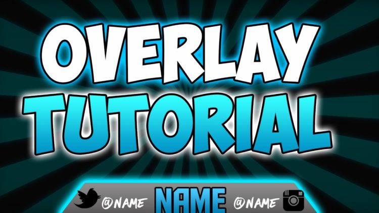 How To Make A Twitch/YouTube Overlay For FREE! (2017