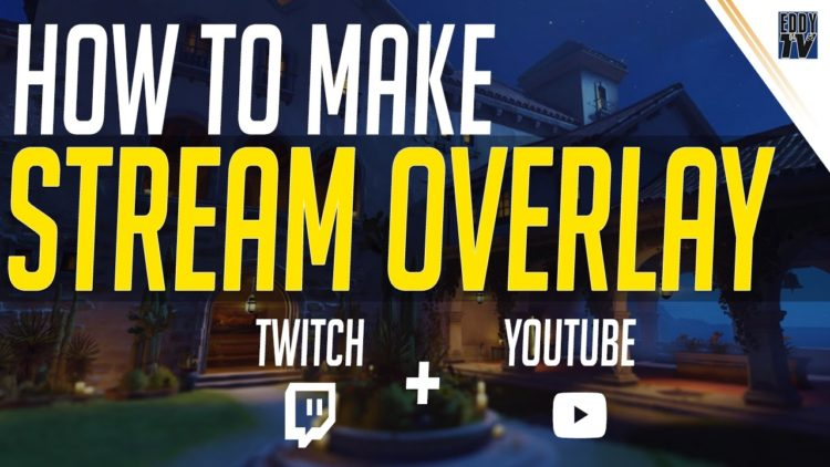 How to create a Twitch Overlay | Streaming Overlay Tutorial